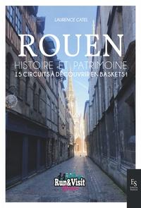 ROUEN - HISTOIRE ET PATRIMOINE - 15 CIRCUITS A DECOUVRIR EN BASKETS !
