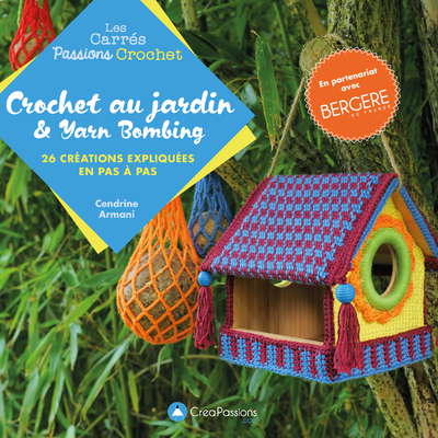 CROCHET AU JARDIN ET YARN BOMBING