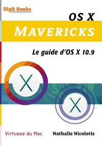OS X MAVERICKS LE GUIDE D OS X 10.9