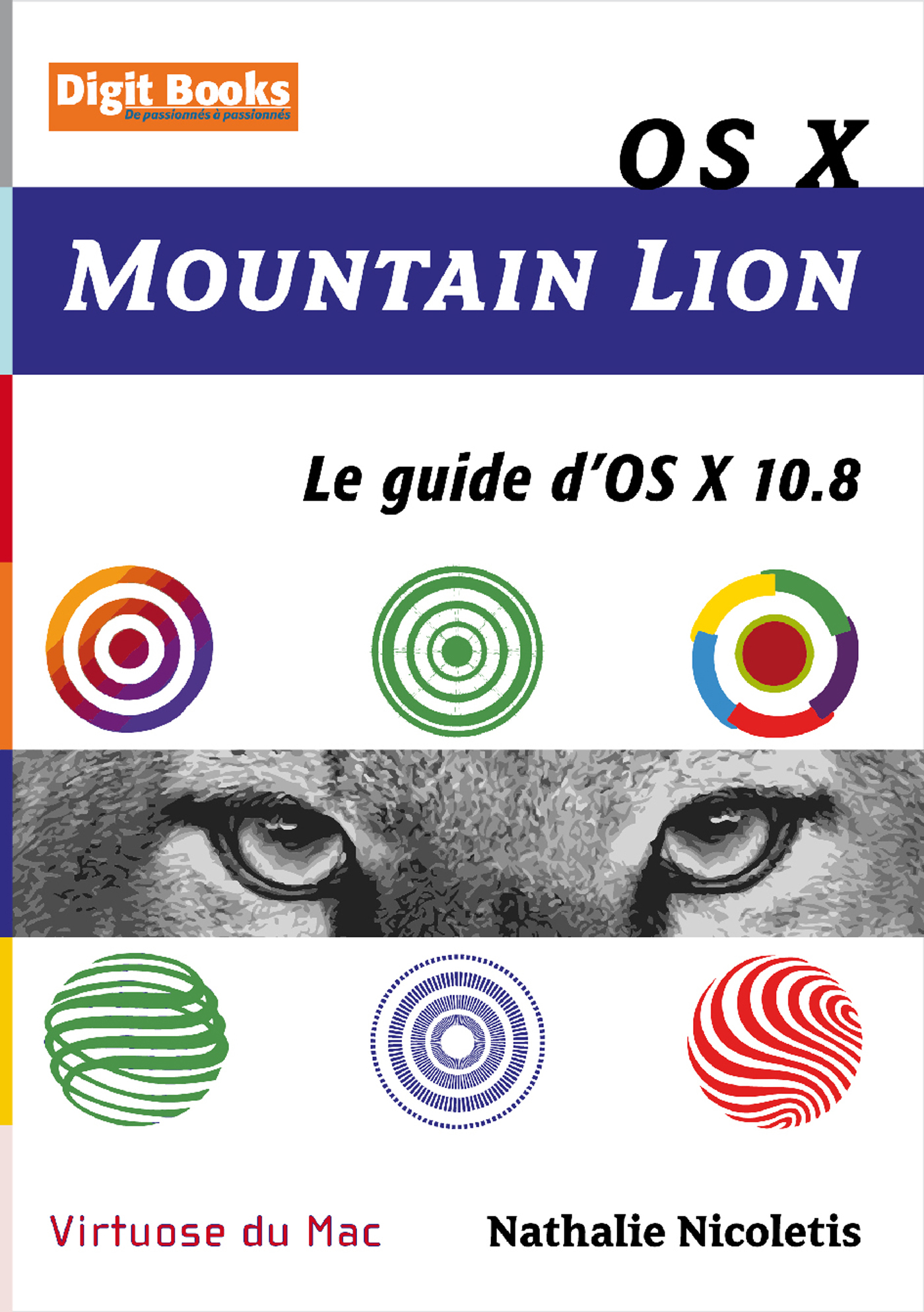OS X MOUTAIN LION. LE GUIDE D'OS 10.8