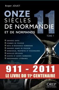 ONZE SIECLES DE NORMANDIE ET DE NORMANDS - TOME 1