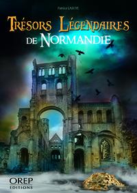 TRESORS LEGENDAIRES DE NORMANDIE