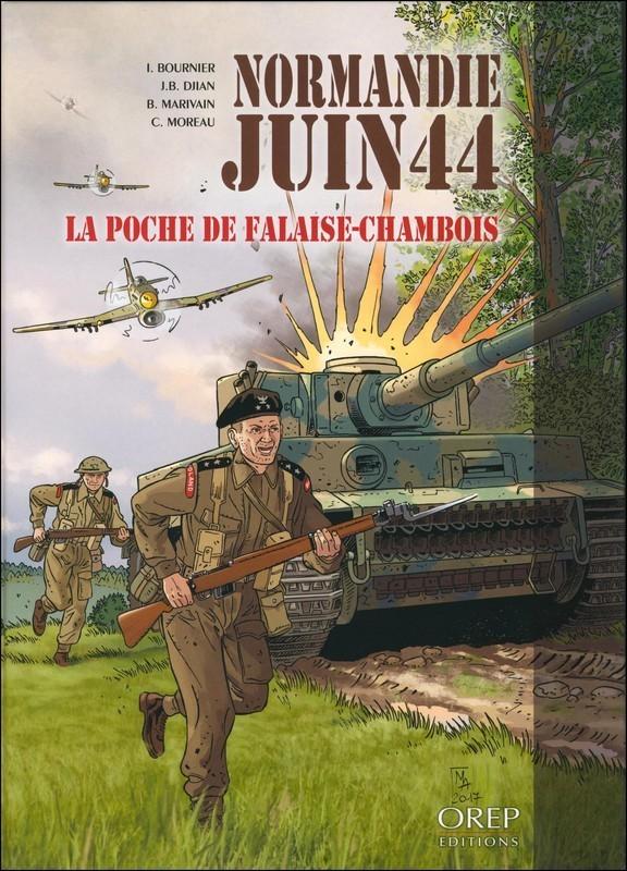 NORMANDIE JUIN 44 - TOME 6 : LA POCHE DE FALAISE-CHAMBOIS