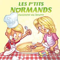 LES P'TITS NORMANDS CUISINENT AU BEURRE