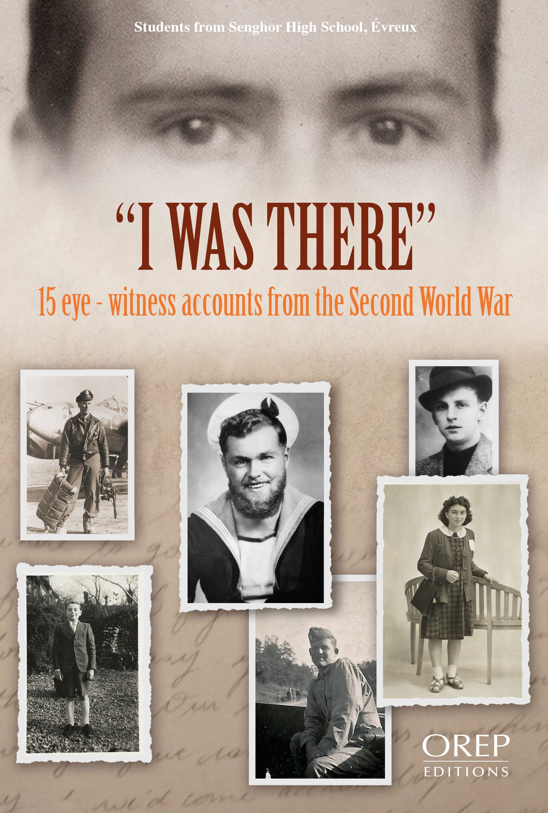 I WAS THERE - 15 EYE-WITNESS ACCOUNTS FROM THE SECOND WORLD WAR