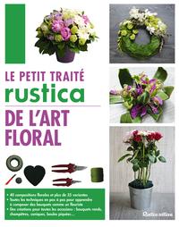 LE PETIT TRAITE RUSTICA DE L'ART FLORAL