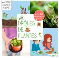 DROLE DE PLANTES