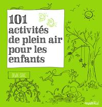 101 ACTIVITES DE PLEIN AIR POUR LES ENFANTS