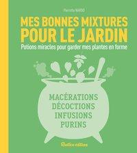 MES BONNES MIXTURES POUR LE JARDIN