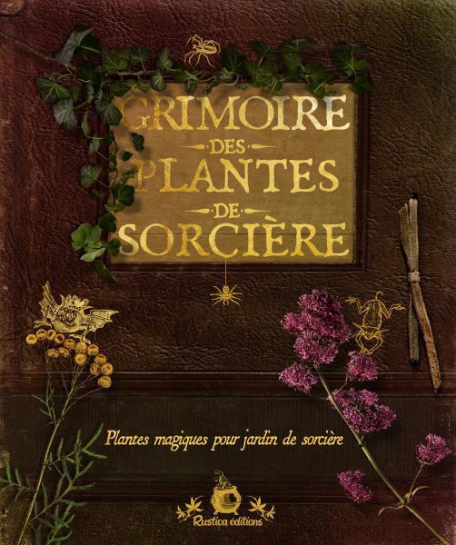 GRIMOIRE DES PLANTES DE SORCIERE