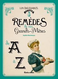 REMEDES DE NOS GRANDS-MERES DE A A Z