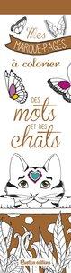 MES MARQUE-PAGES A COLORIER : DES MOTS ET DES CHATS