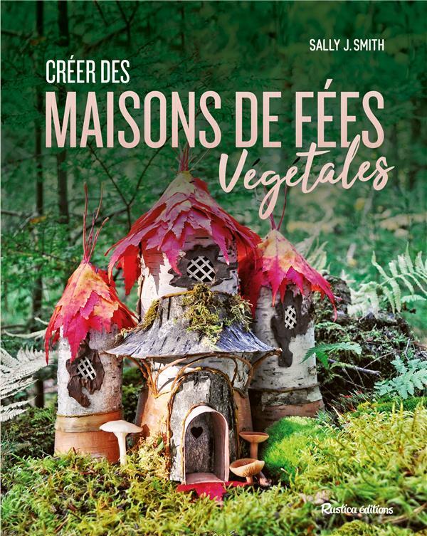 CREER DES MAISONS DE FEES VEGETALES