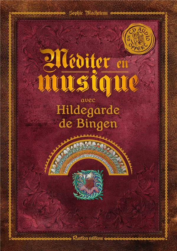 MEDITER EN MUSIQUE AVEC HILDEGARDE DE BINGEN