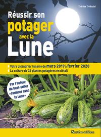 REUSSIR SON POTAGER AVEC LA LUNE 2019-2020