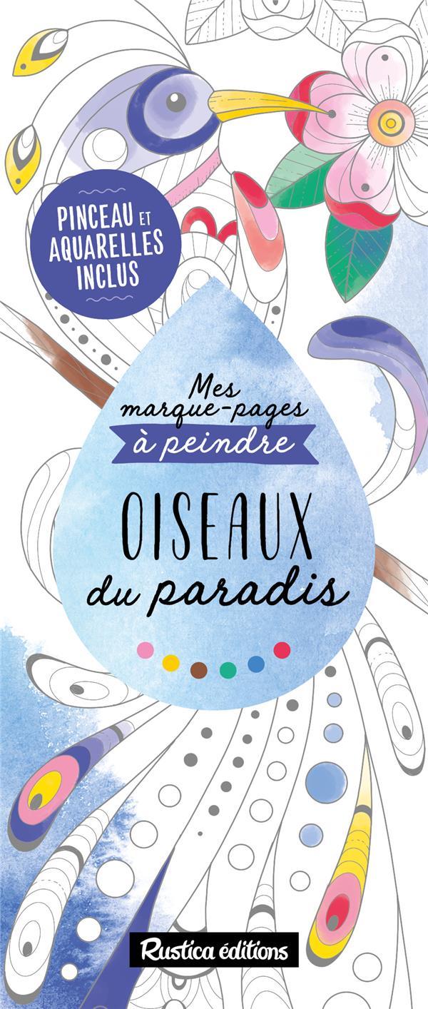 MES MARQUE-PAGES A PEINDRE : OISEAUX DU PARADIS