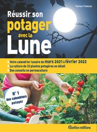 REUSSIR SON POTAGER AVEC LA LUNE 2021-2022