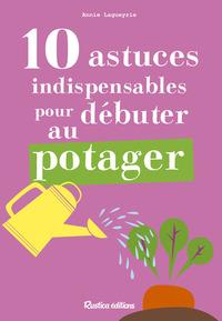 10 ASTUCES INDISPENSABLES POUR DEBUTER AU POTAGER