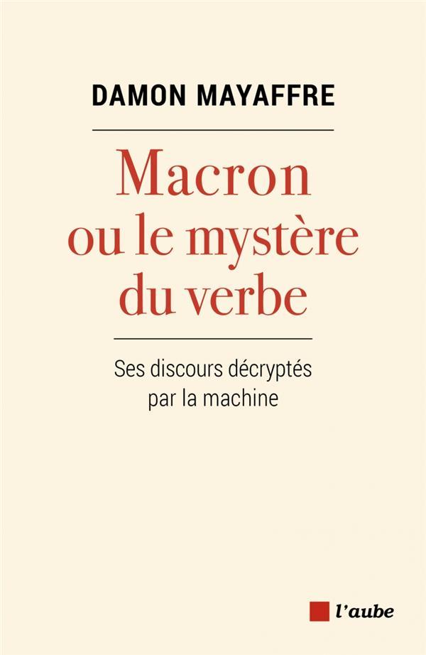 Macron ou le mystere du verbe - ses discours decryp