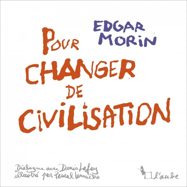 POUR CHANGER DE CIVILISATION - EDITION ILLUSTREE