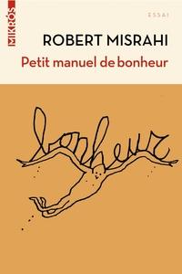 PETIT MANUEL DE BONHEUR A L'USAGE DES ENTREPRENEURS... ET DE