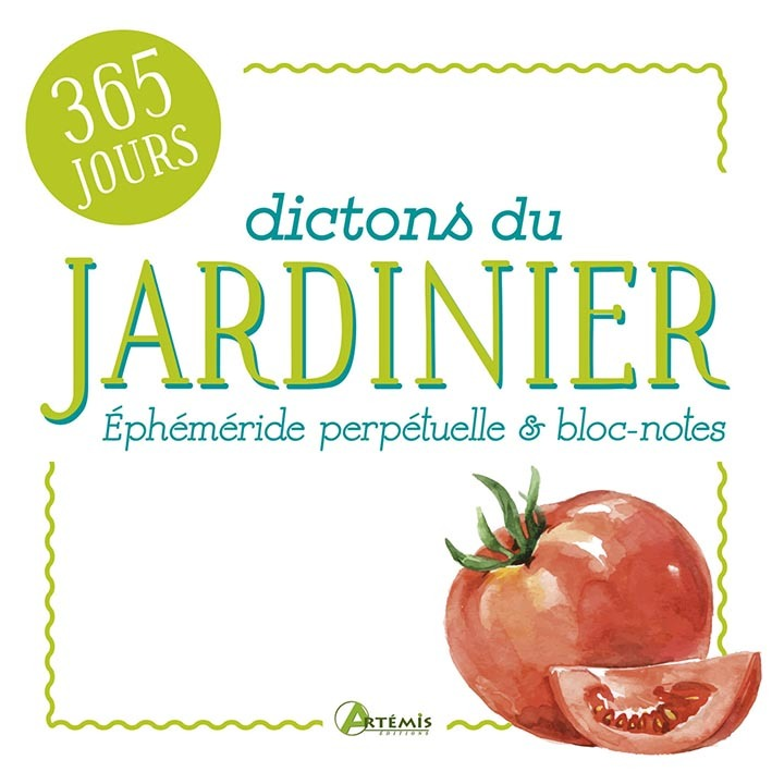 DICTONS DU JARDINIER - EPHEMERIDE BLOC-NOTES