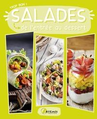 TROP BON ! SALADES DE L'ENTREE AU DESSERT