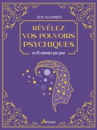 REVELEZ VOS POUVOIRS PSYCHIQUES - EN 10 MINUTES PAR JOUR