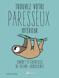 TROUVEZ VOTRE PARESSEUX INTERIEUR - CARNET D'EXERCICES DE PLEINE-CONSCIENCE