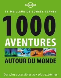 1 000 AVENTURES AUTOUR DU MONDE 1ED