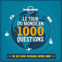 COFFRET LE TOUR DU MONDE EN 1000 QUESTIONS - UN JEU LONELY PLANET POUR VOYAGER ENTRE AMIS 1ED