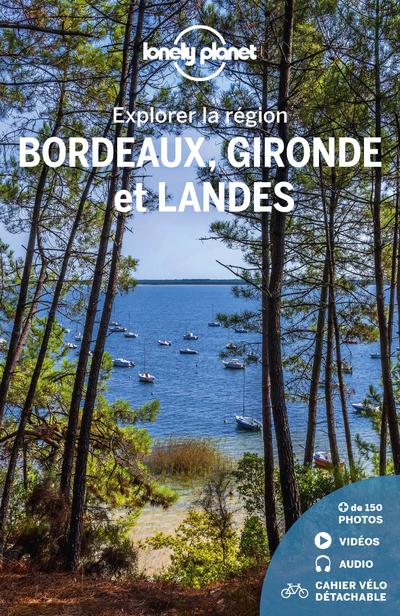 EXPLORER LA REGION BORDEAUX, GIRONDE ET LANDES 4ED