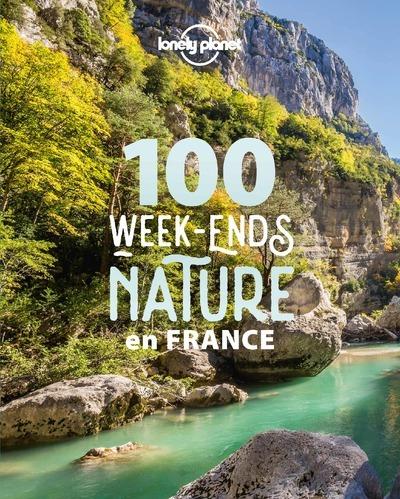 100 WEEK-ENDS NATURE EN FRANCE 1ED