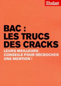 BAC : LES TRUCS DES CRACKS - LEURS MEILLEURS CONSEILS POUR DECROCHER UNE MENTION