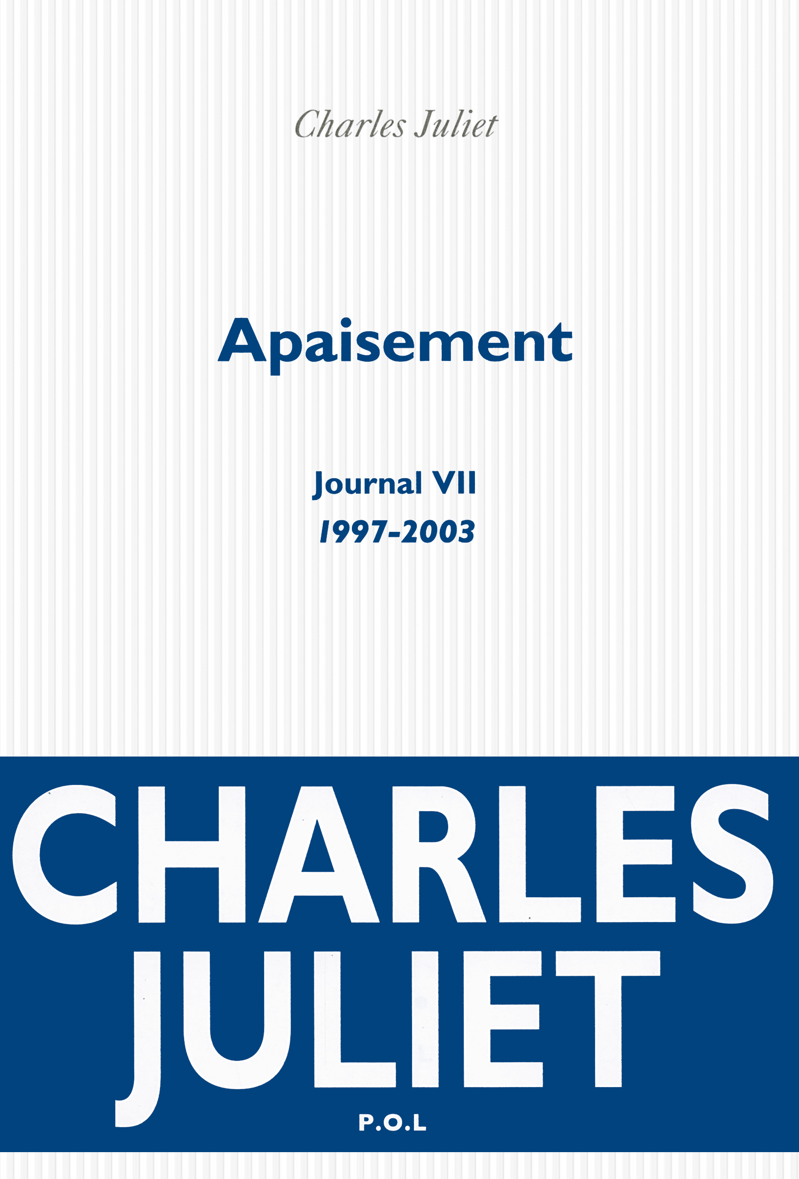 JOURNAL, VII : APAISEMENT - (1997-2003)