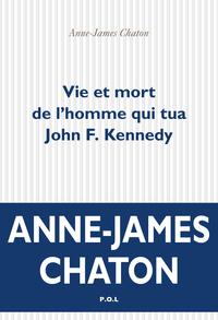 VIE ET MORT DE L'HOMME QUI TUA JOHN F. KENNEDY