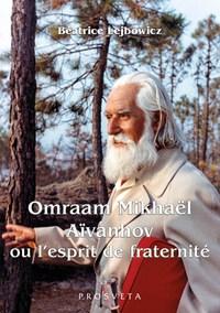 OMRAAM MIKHAEL AIVANHOV OU L'ESPRIT DE FRATERNITE