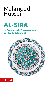 AL-SIRA T.1 - LE PROPHETE DE L'ISLAM RACONTE PAR SES COMPAGNONS