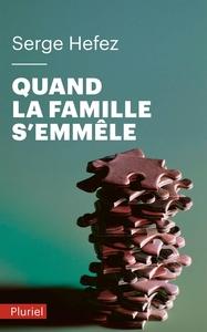 QUAND LA FAMILLE S'EMMELE