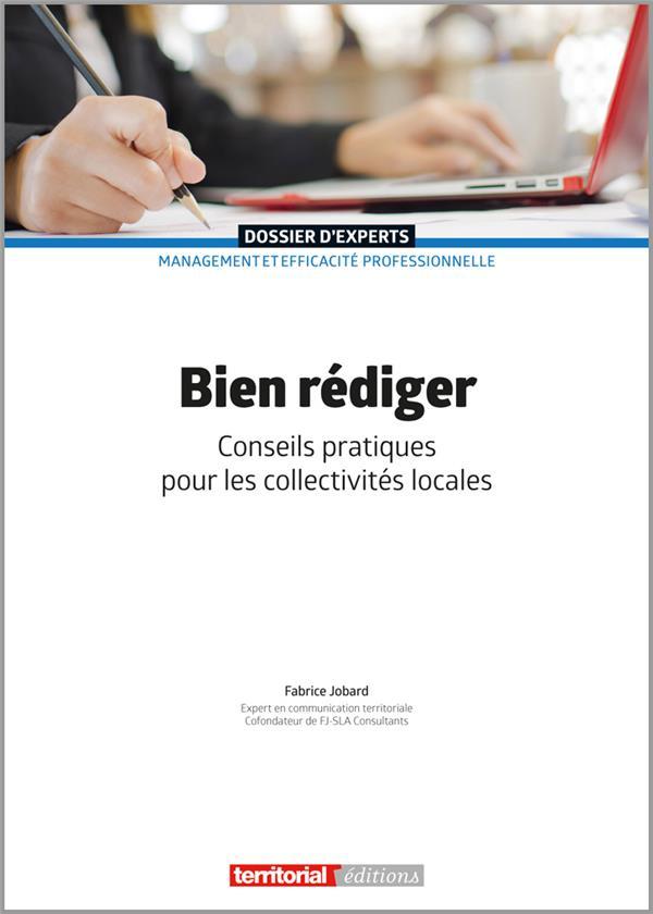 BIEN REDIGER - CONSEILS PRATIQUES POUR LES COLLECTIVITES LOCALES