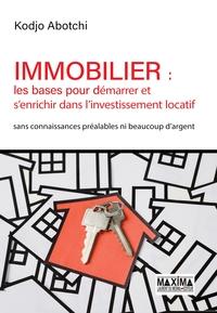 IMMOBILIER : LES BASES POUR DEMARRER ET S'ENRICHIR DANS L'INVESTISSEMENT LOCATIF