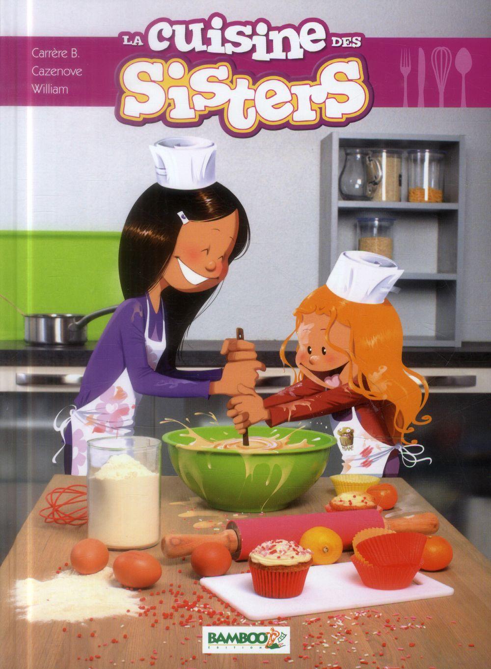 Sisters (les) - les sisters : la cuisine des sisters - tome 01