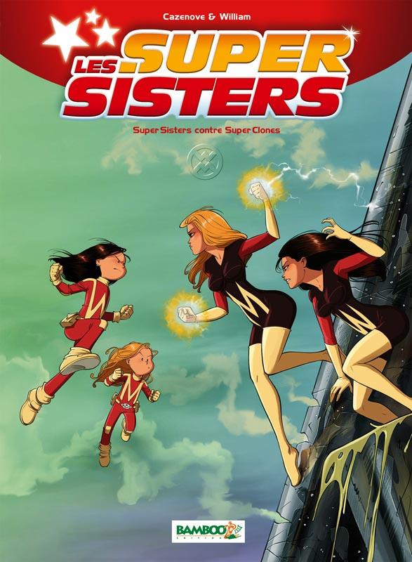 Les sisters : les supersisters - tome 02 - super sisters contre super clones