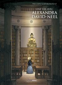 UNE VIE AVEC ALEXANDRA DAVID NEEL - T02 - UNE VIE AVEC ALEXANDRA DAVID-NEEL - VOLUME 02