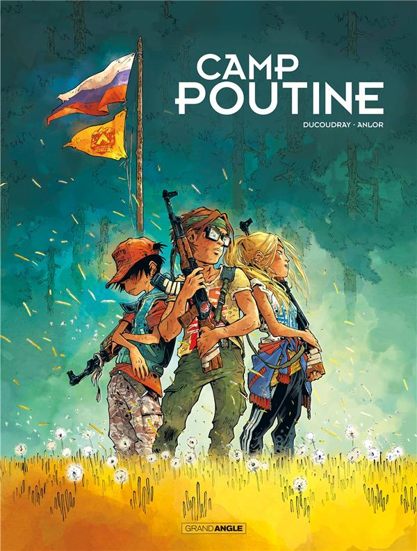 CAMP POUTINE - T01 - CAMP POUTINE - VOLUME 01