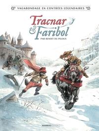 VAGABONDAGE EN CONTREES LEGENDAIRES - TOME 01 - TRACNAR ET FARIBOL