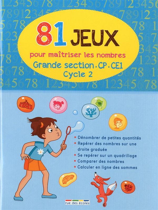 81 JEUX POUR MAITRISER LES NOMBRES (CYCLE 2) GS/CP/CE1