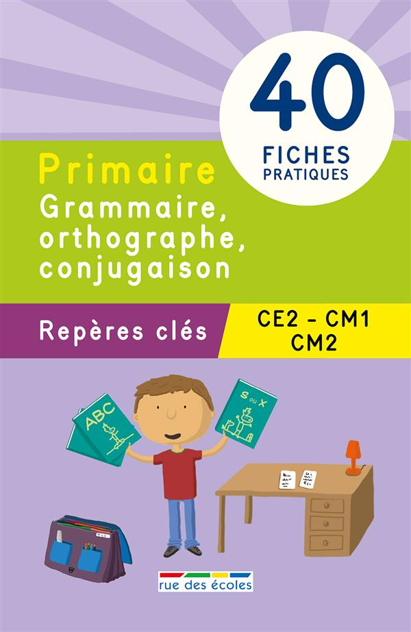 GRAMMAIRE, ORTHOGRAPHE, CONJUGAISON CE2/CM1/CM2