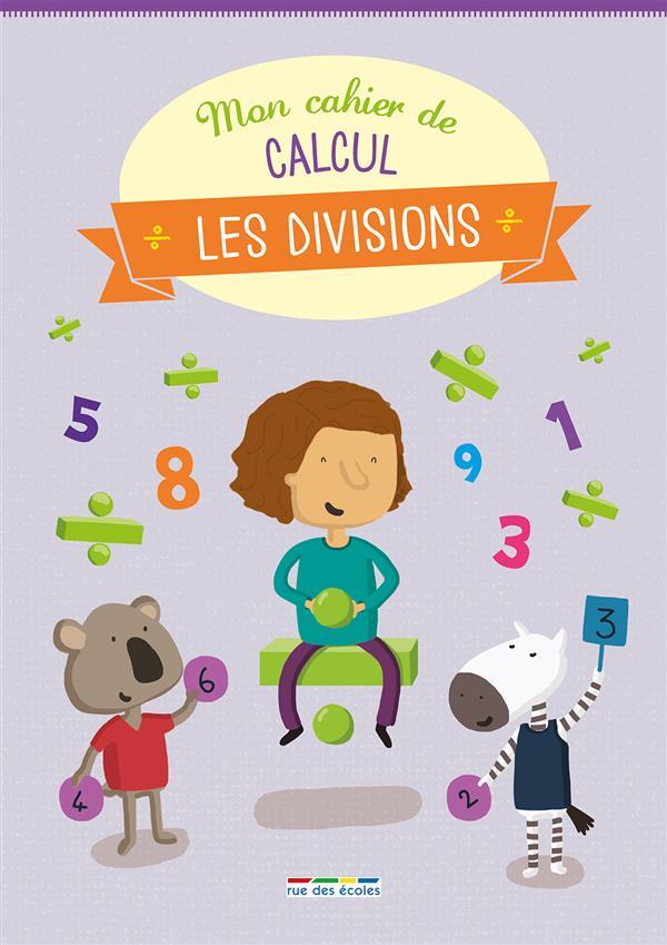 MON CAHIER DE CALCUL : LES DIVISIONS