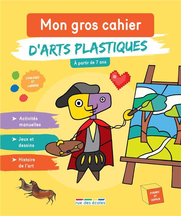 MON GROS CAHIER D'ARTS PLASTIQUES